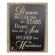 Dream Bigger Sign