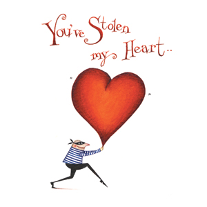 You\'ve stolen my heart...