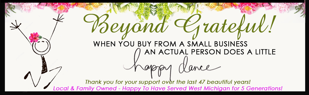 DELIVER FUNERAL FLOWERS and SYMPATHY GIFTS TODAY Sunnyslope Floral the LOCAL Grand Rapids Florist