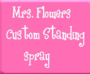 Mrs Flowers Custom Standing Spray