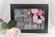 Home Is Where Your Mom Is...Lighted Box
