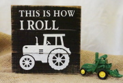 This is How I Roll....Wooden Sign