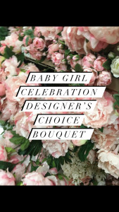 Baby Girl Designer's Choice Bouquet