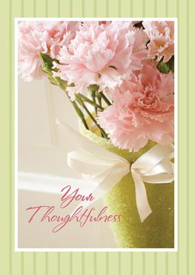 Your Thoughtfulness